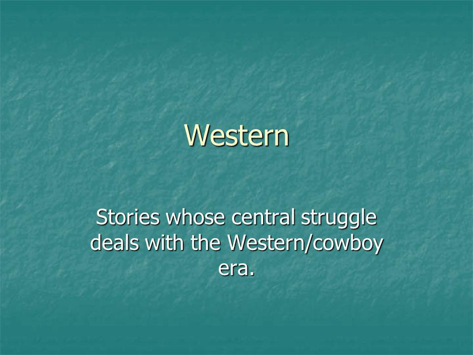 Western Stories whose central struggle deals with the Western/cowboy era.