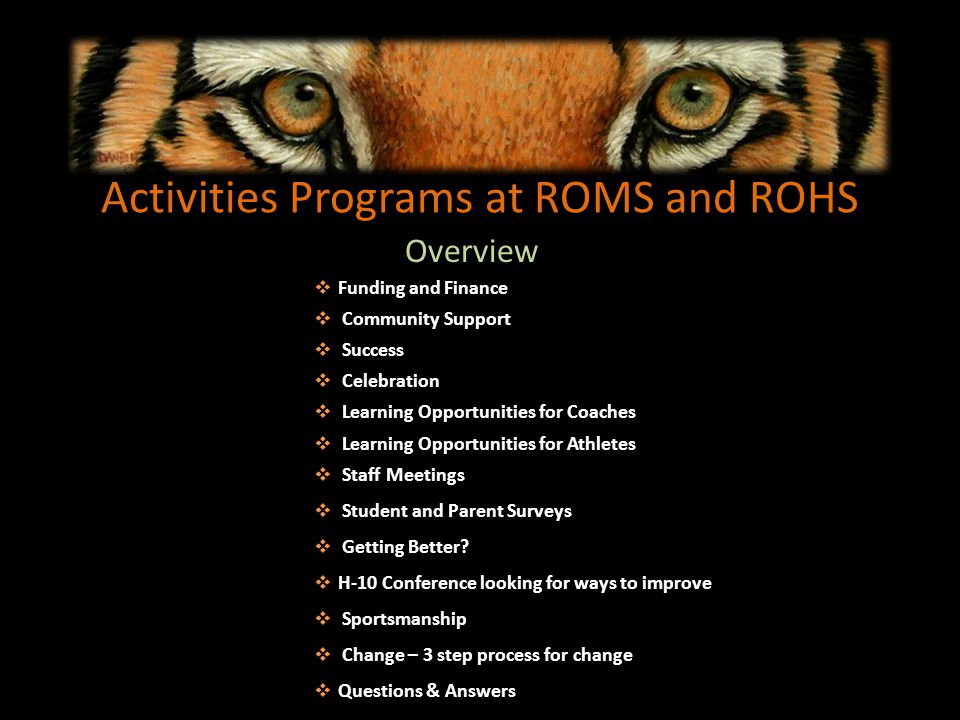 Activities Programs at ROMS and ROHS Overview Funding and Finance Community Support Success Celebration Learning Opportunities for Coaches Learning Opportunities for Athletes Staff Meetings Student and Parent Surveys Getting Better.
