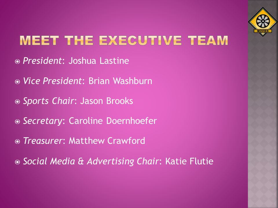 President: Joshua Lastine Vice President: Brian Washburn Sports Chair: Jason Brooks Secretary: Caroline Doernhoefer Treasurer: Matthew Crawford Social