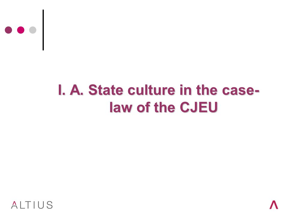 I. A. State culture in the case- law of the CJEU
