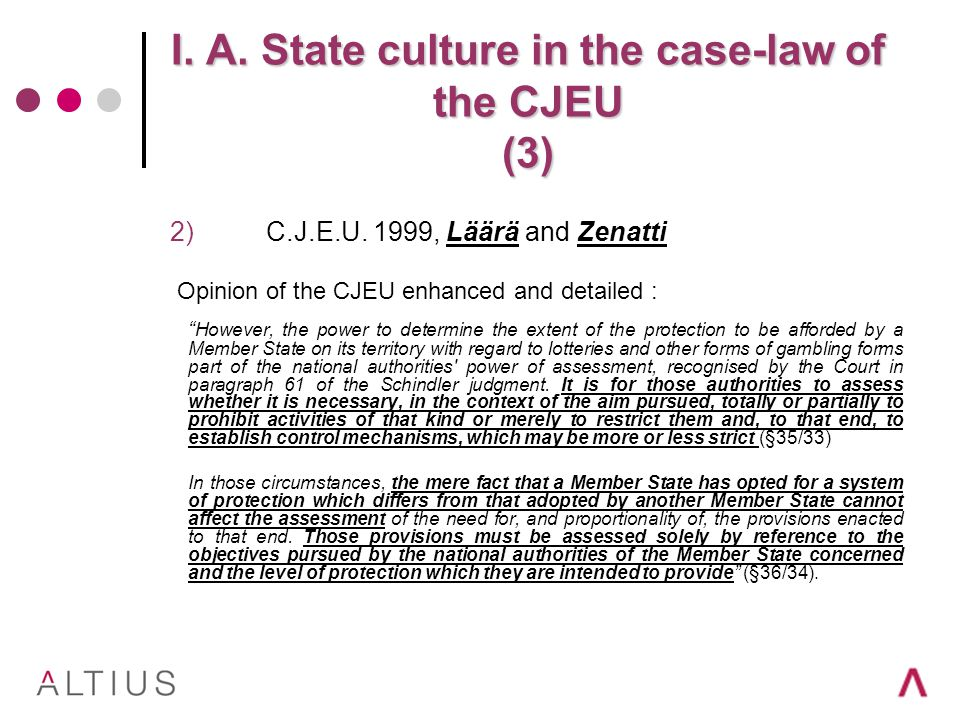I. A. State culture in the case-law of the CJEU (3) 2)C.J.E.U.