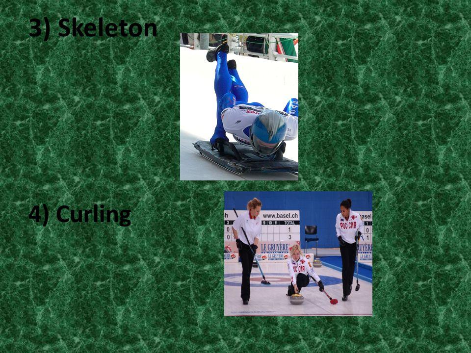 3) Skeleton 4) Curling