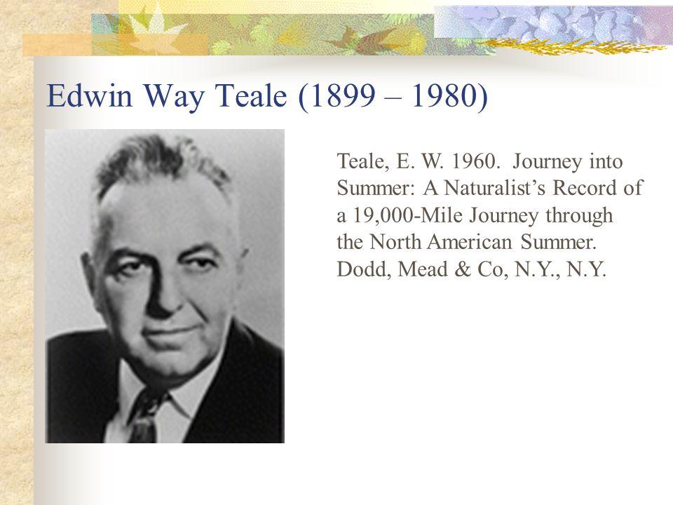 Edwin Way Teale (1899 – 1980) Teale, E.W. 1960.