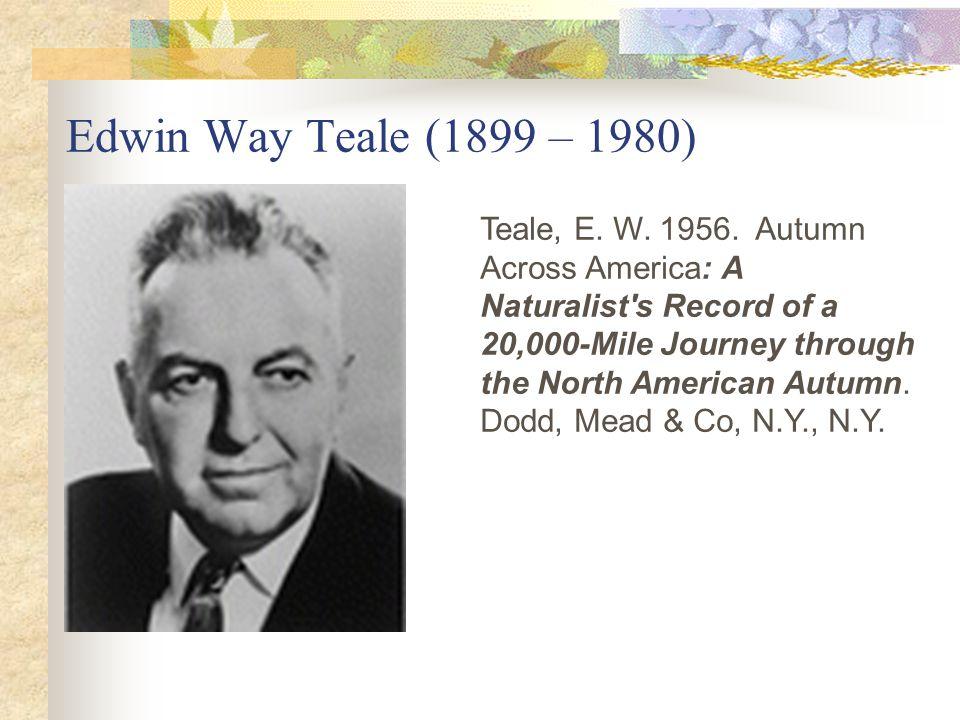 Edwin Way Teale (1899 – 1980) Teale, E.W. 1956.