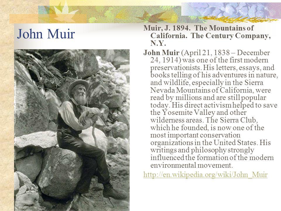 John Muir Muir, J.1894. The Mountains of California.