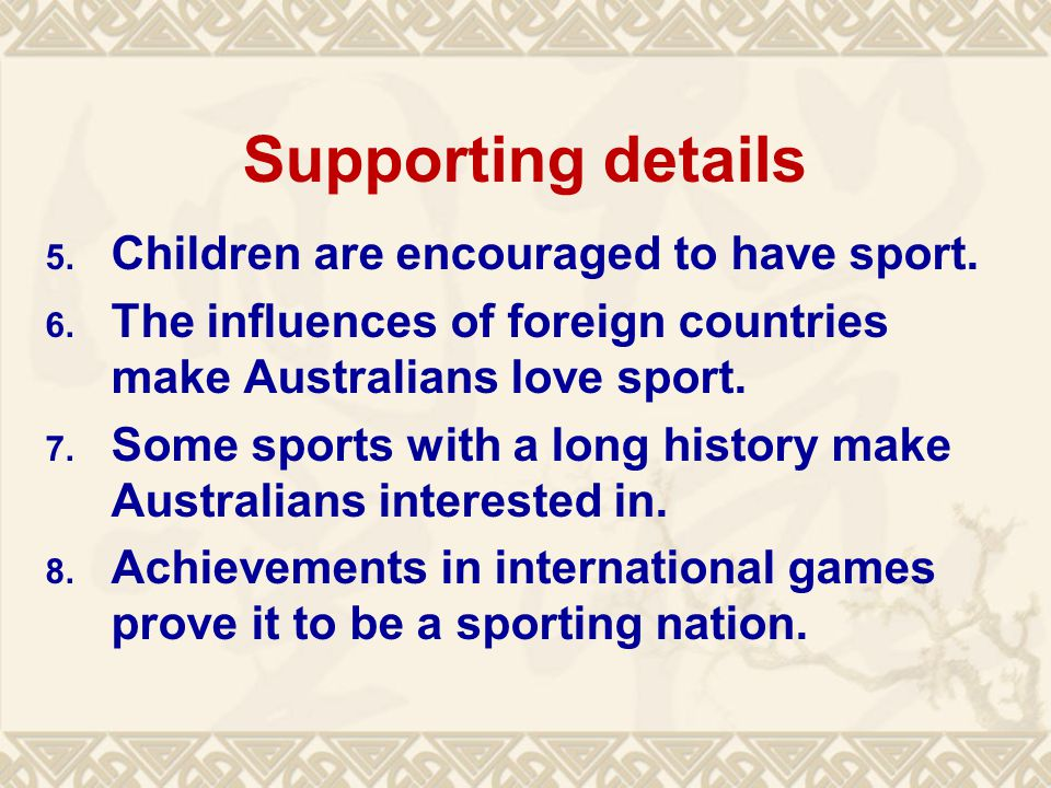 Supporting details 5. Children are encouraged to have sport.