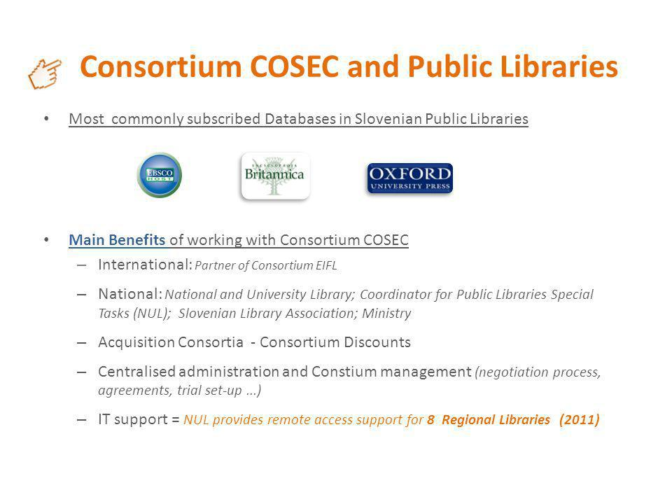 Consortium COSEC and Public Libraries Most commonly subscribed Databases in Slovenian Public Libraries Main Benefits of working with Consortium COSEC