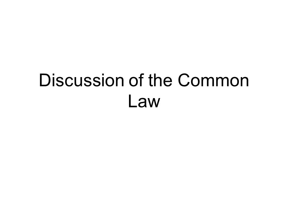 Discussion of the Common Law