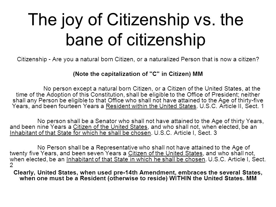 The joy of Citizenship vs. the bane of citizenship Citizenship - Are you a natural born Citizen, or a naturalized Person that is now a citizen? (Note