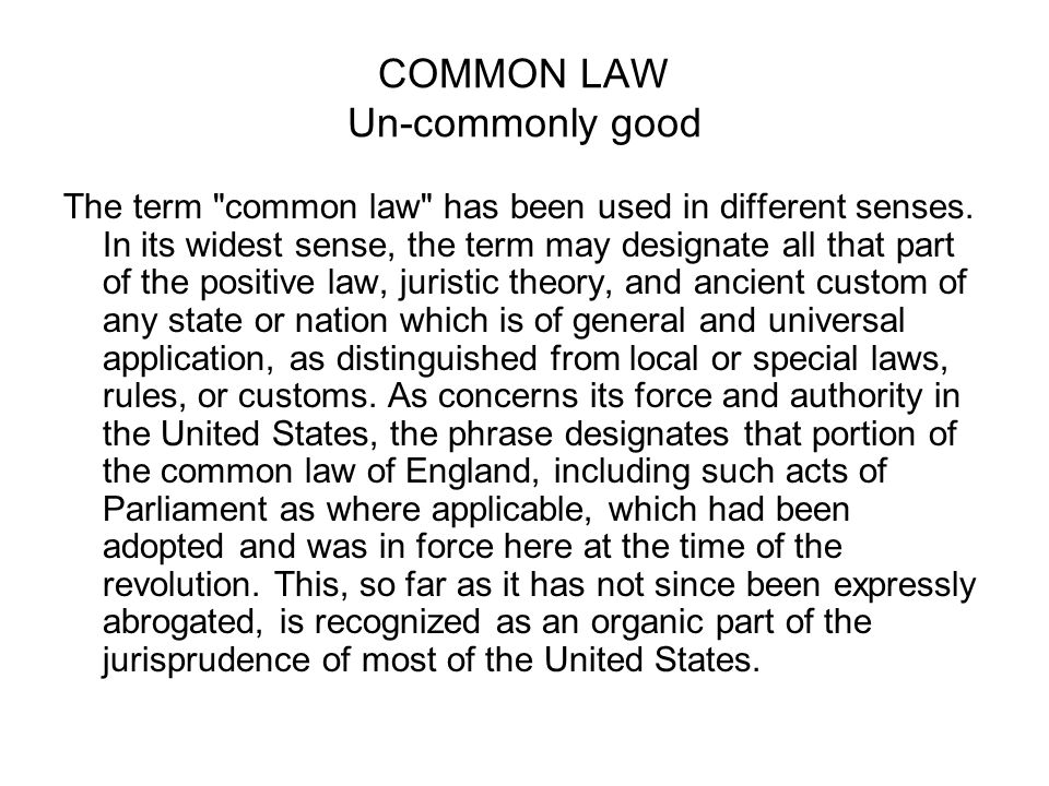COMMON LAW Un-commonly good The term