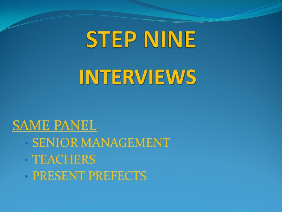 INTERVIEWS SAME PANEL SENIOR MANAGEMENT TEACHERS PRESENT PREFECTS