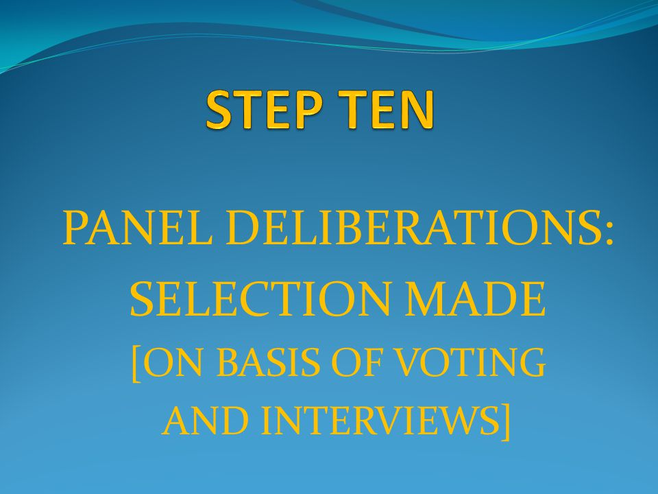 PANEL DELIBERATIONS: SELECTION MADE [ON BASIS OF VOTING AND INTERVIEWS]