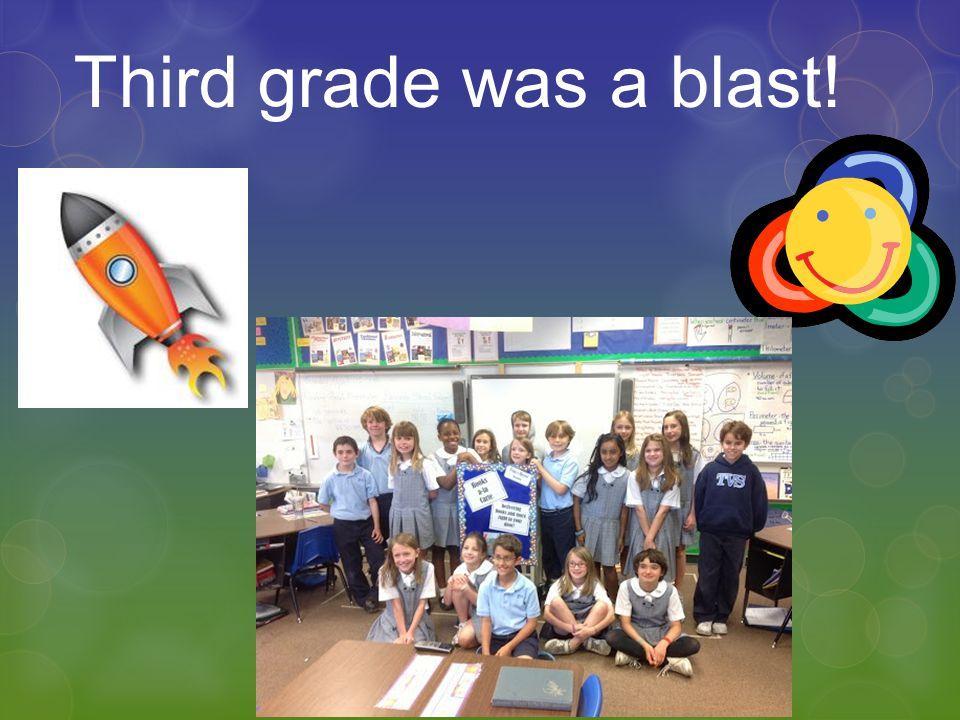 Third grade was a blast!