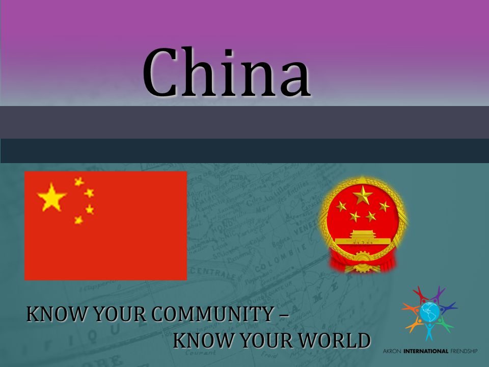 China KNOW YOUR COMMUNITY – KNOW YOUR WORLD
