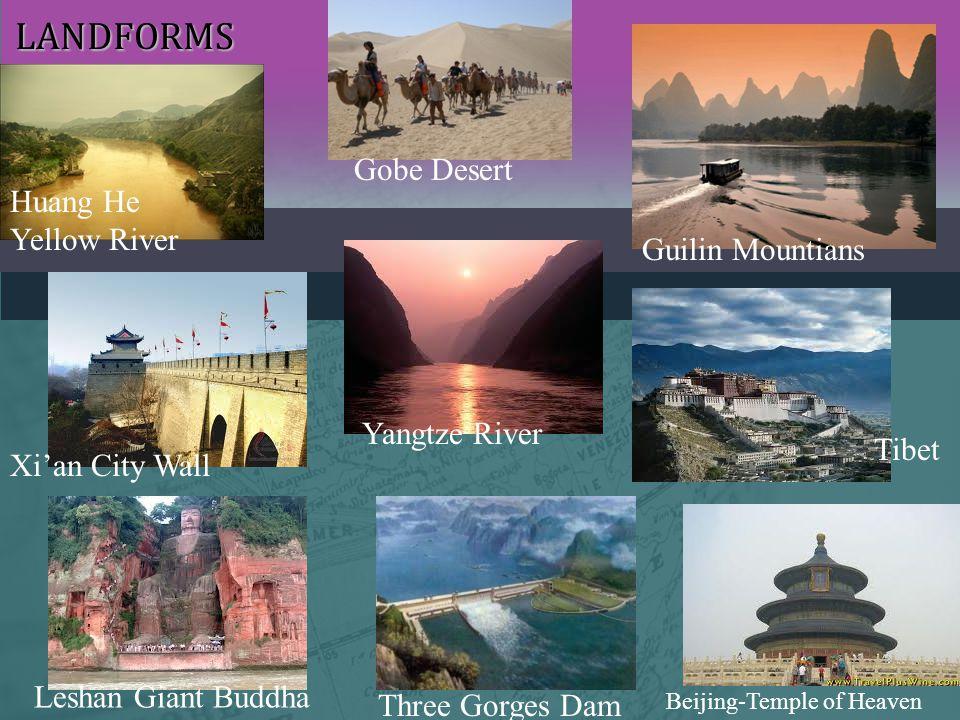 LANDFORMS LANDFORMS Beijing-Temple of Heaven Leshan Giant Buddha Guilin Mountians Three Gorges Dam Huang He Yellow River Yangtze River Gobe Desert Tib