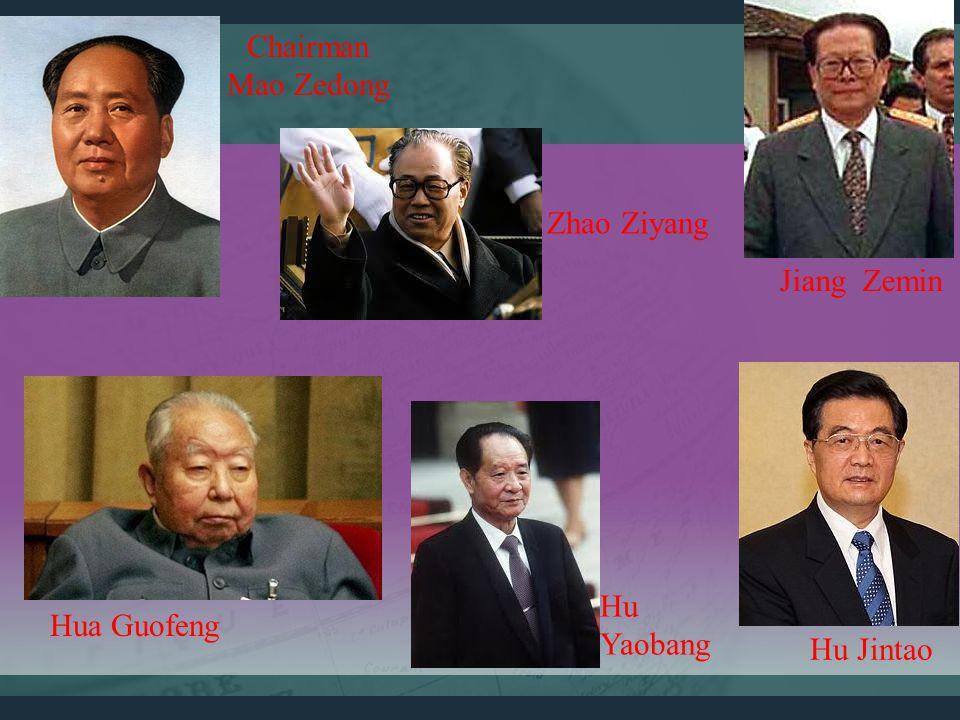 Chairman Mao Zedong Hu Jintao Zhao Ziyang Hua Guofeng Hu Yaobang Jiang Zemin