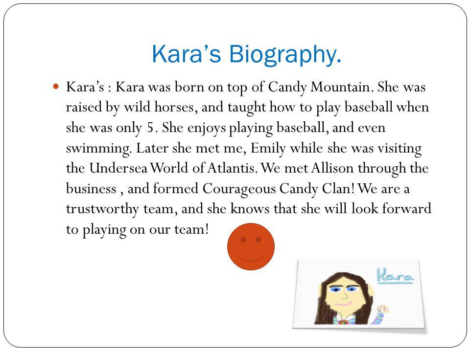 Karas Biography. Karas : Kara was born on top of Candy Mountain.