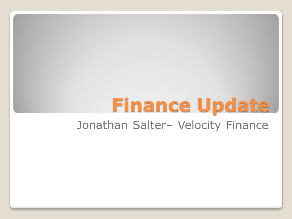 Finance Update Jonathan Salter– Velocity Finance