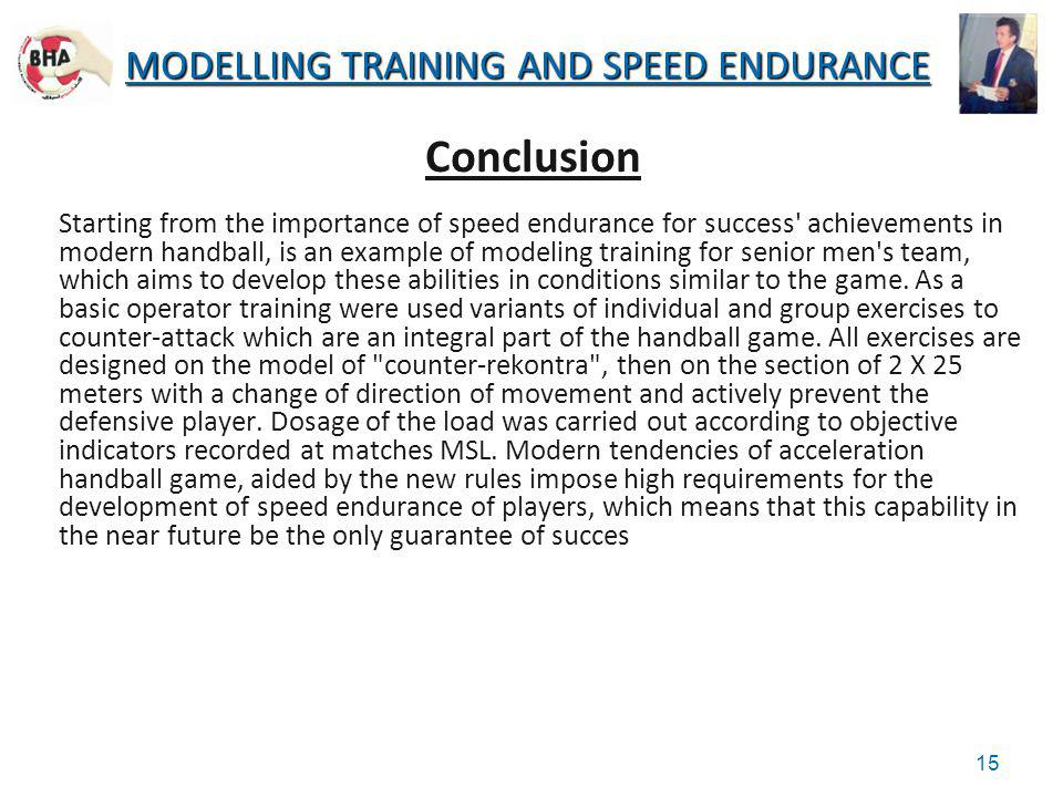Conclusion Starting from the importance of speed endurance for success' achievements in modern handball, is an example of modeling training for senior