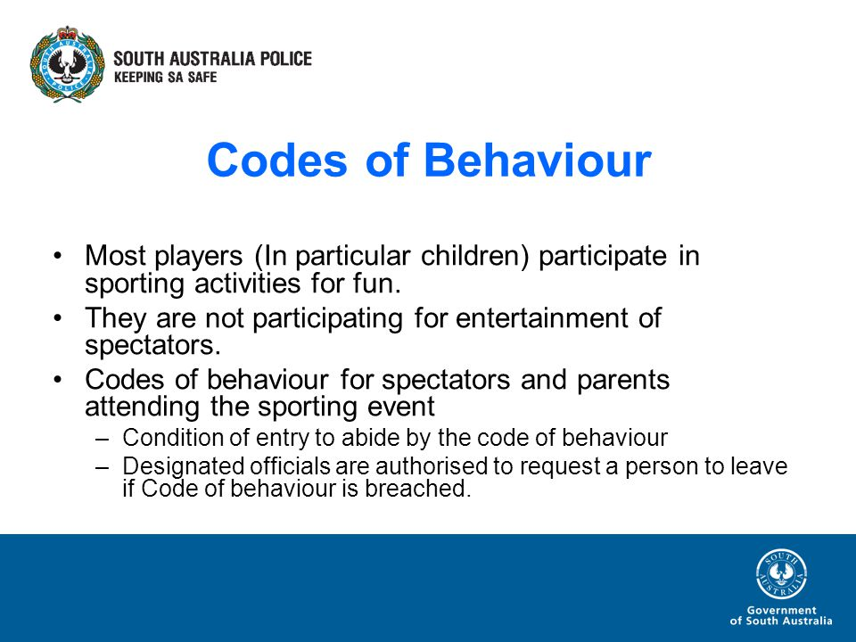Codes of Behaviour Most players (In particular children) participate in sporting activities for fun.