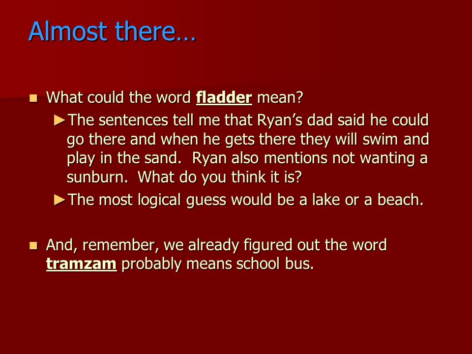 Almost there… What could the word fladder mean. What could the word fladder mean.