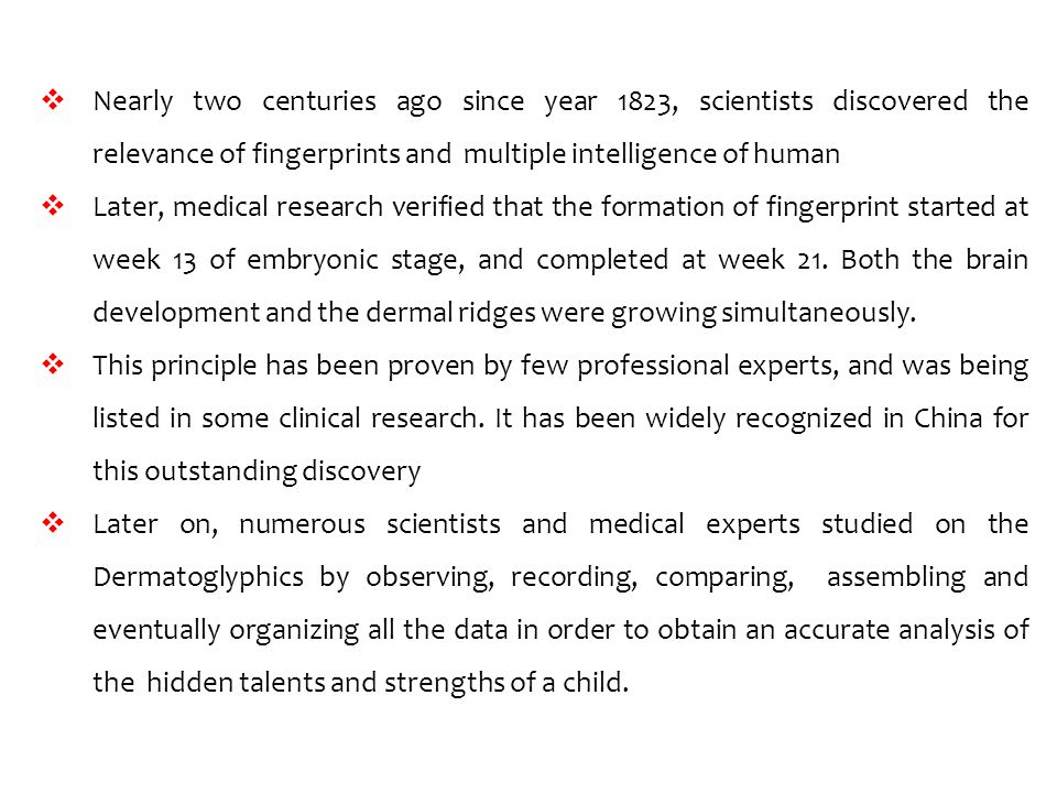 Nearly two centuries ago since year 1823, scientists discovered the relevance of fingerprints and multiple intelligence of human Later, medical resear