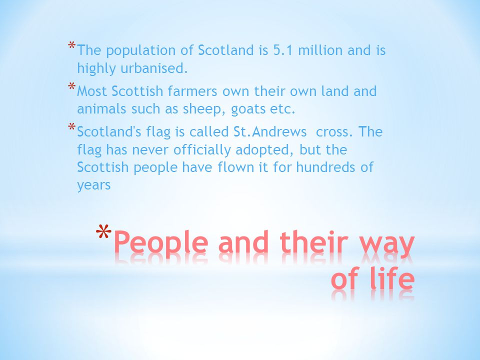 * The population of Scotland is 5.1 million and is highly urbanised.