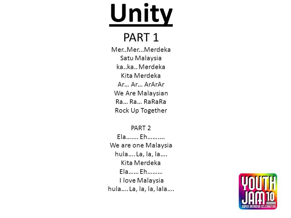Unity PART 1 Mer..Mer...Merdeka Satu Malaysia ka..ka..