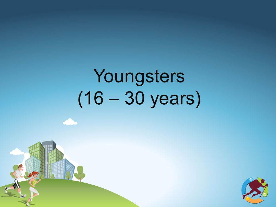 Youngsters (16 – 30 years)