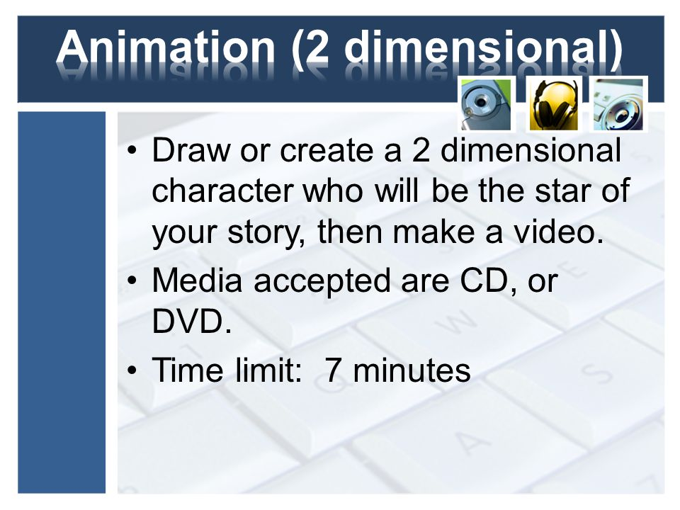 Draw or create a 2 dimensional character who will be the star of your story, then make a video.