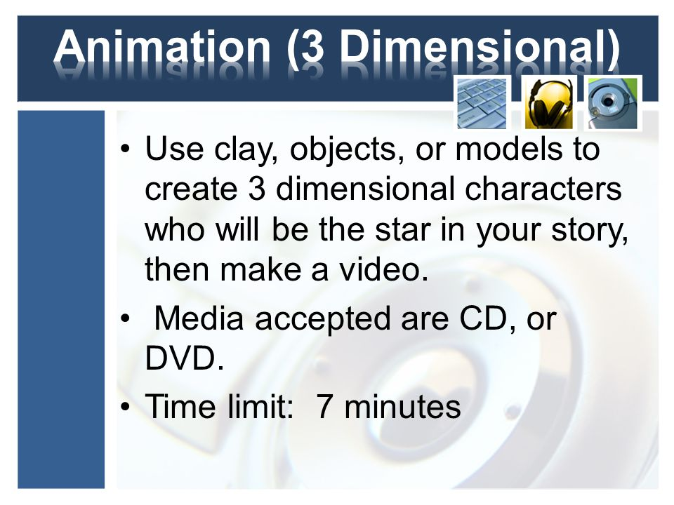 Use clay, objects, or models to create 3 dimensional characters who will be the star in your story, then make a video.