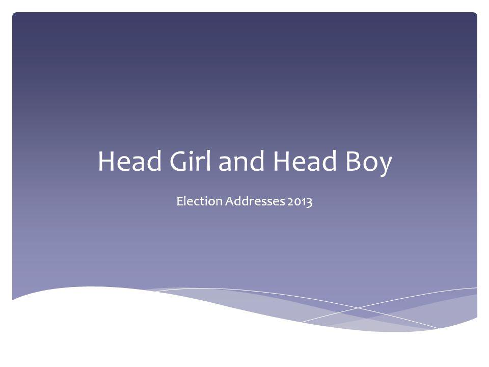 Head Girl and Head Boy Election Addresses 2013