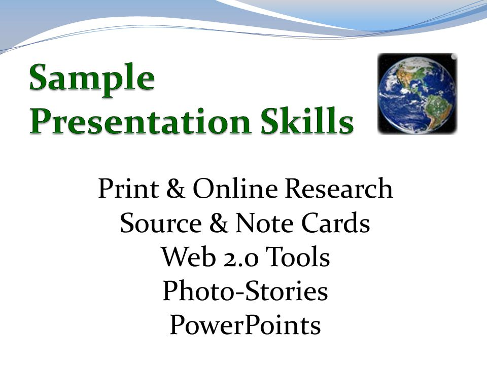 Print & Online Research Source & Note Cards Web 2.0 Tools Photo-Stories PowerPoints