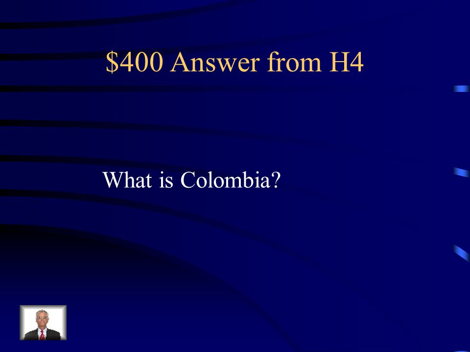 $400 Question from H4 Country that is a major supplier of gold, coal, and emeralds