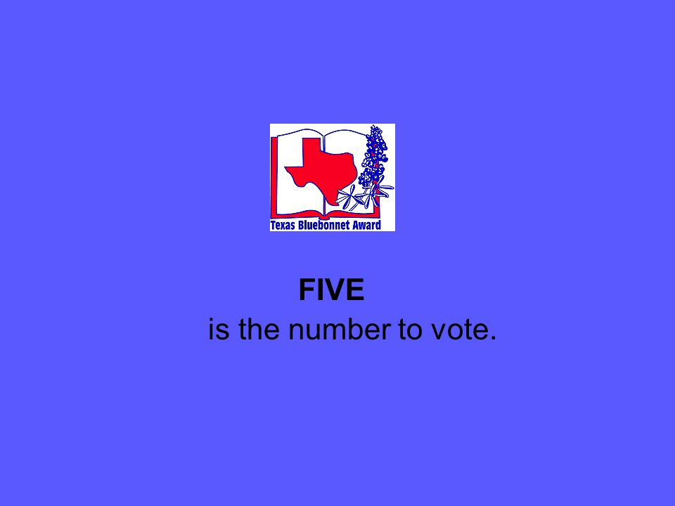 FIVE is the number to vote.