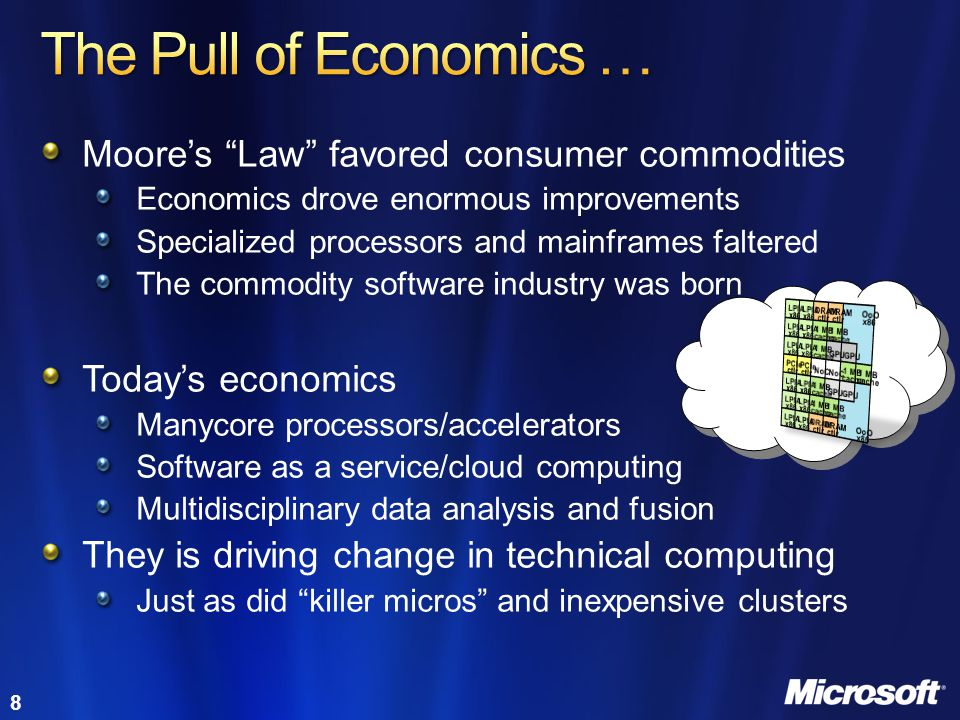 8 Moores Law favored consumer commodities Economics drove enormous improvements Specialized processors and mainframes faltered The commodity software