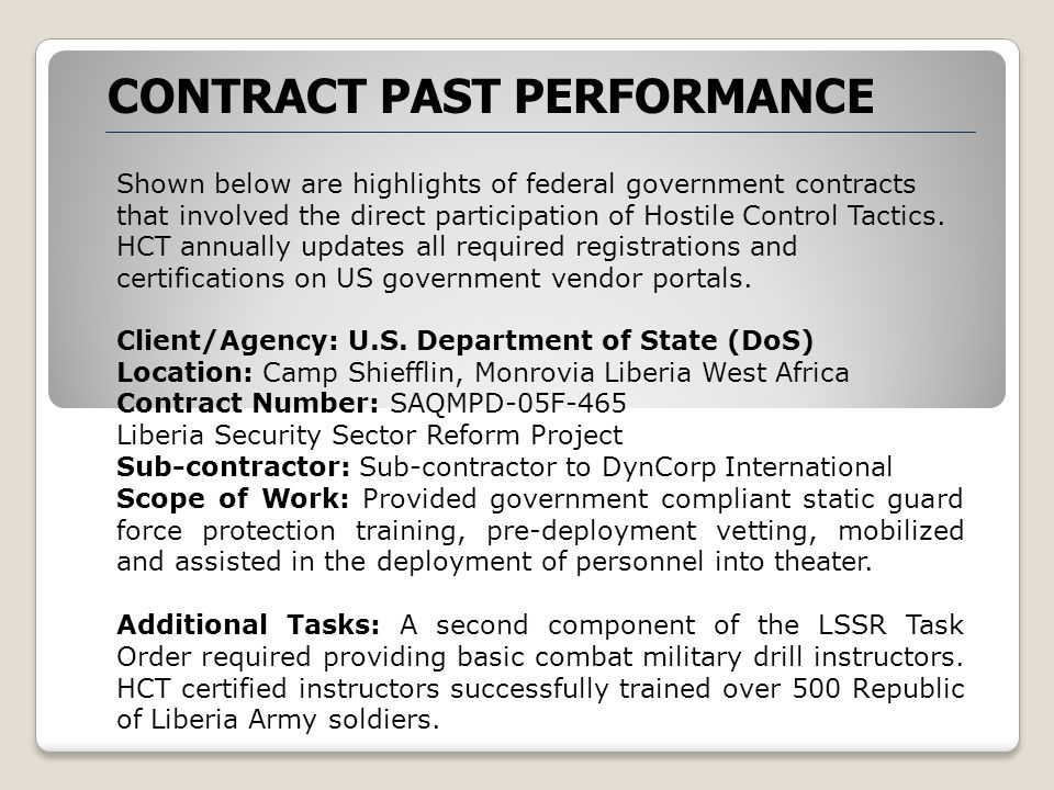 CONTRACT PAST PERFORMANCE US Department of Defense Joint Contracting Command, Iraq/Afghanistan Hostile Control Tactics is an approved provider of anti-terrorism force protection training to the United States government.