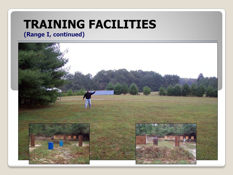 TRAINING FACILITIES (Range I, continued)