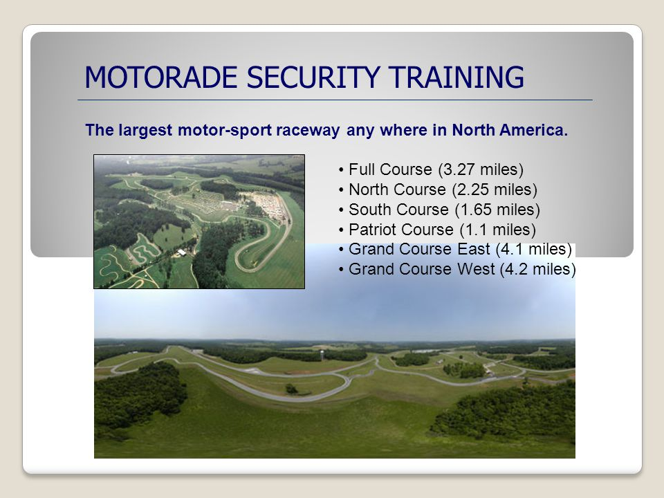 MOTORADE SECURITY TRAINING The largest motor-sport raceway any where in North America.
