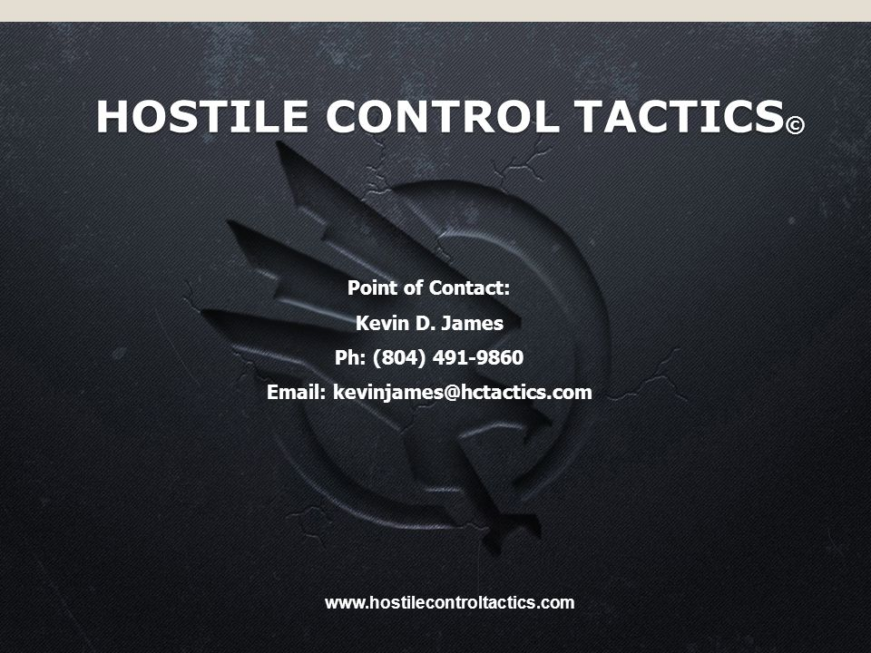 HOSTILE CONTROL TACTICS © Point of Contact: Kevin D.