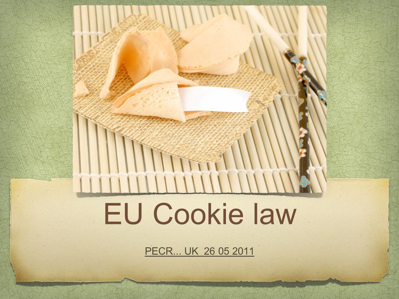 EU Cookie law PECR... UK 26 05 2011