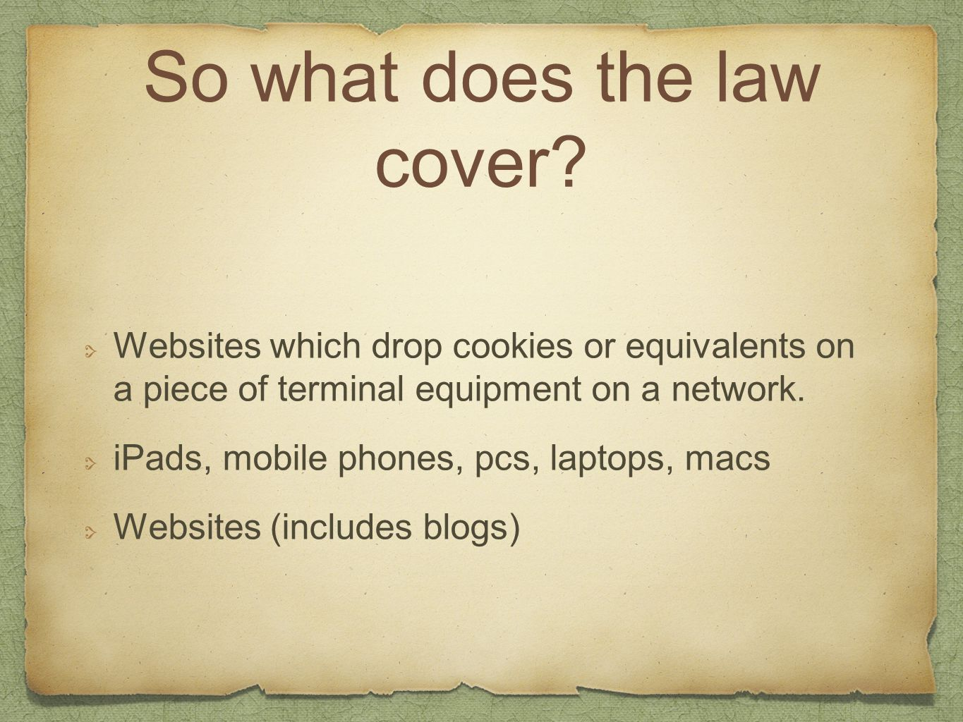 So what does the law cover.