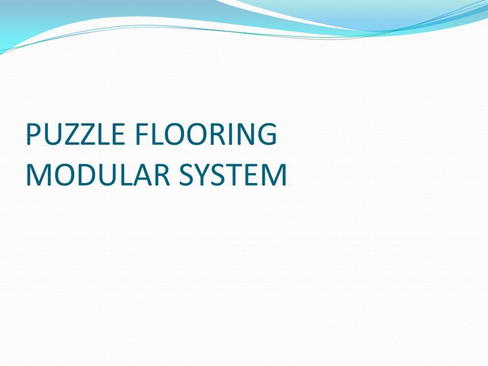 PUZZLE FLOORING MODULAR SYSTEM