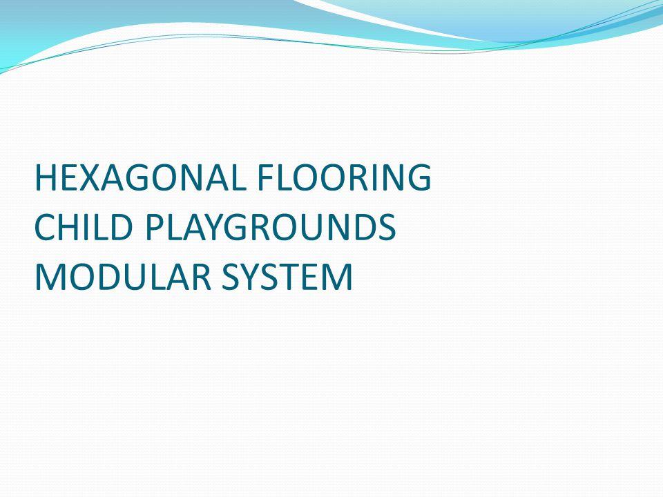 HEXAGONAL FLOORING CHILD PLAYGROUNDS MODULAR SYSTEM
