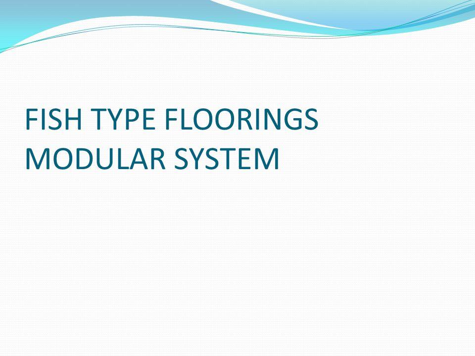 FISH TYPE FLOORINGS MODULAR SYSTEM