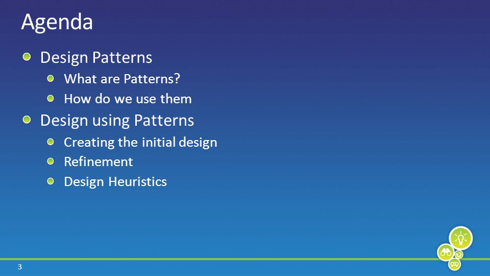 3 Agenda Design Patterns What are Patterns.