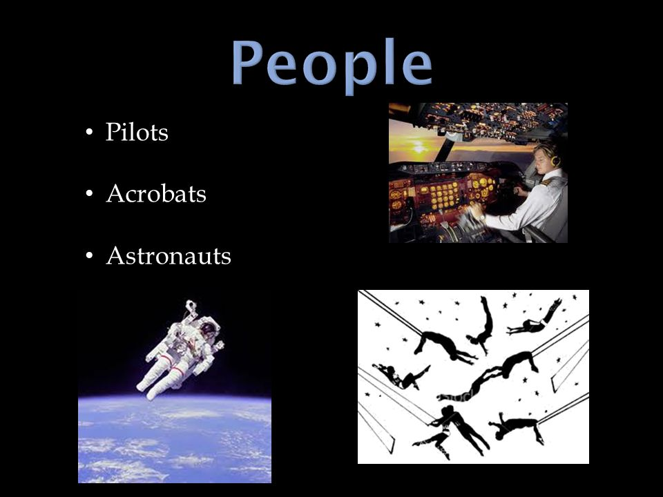 Pilots Acrobats Astronauts