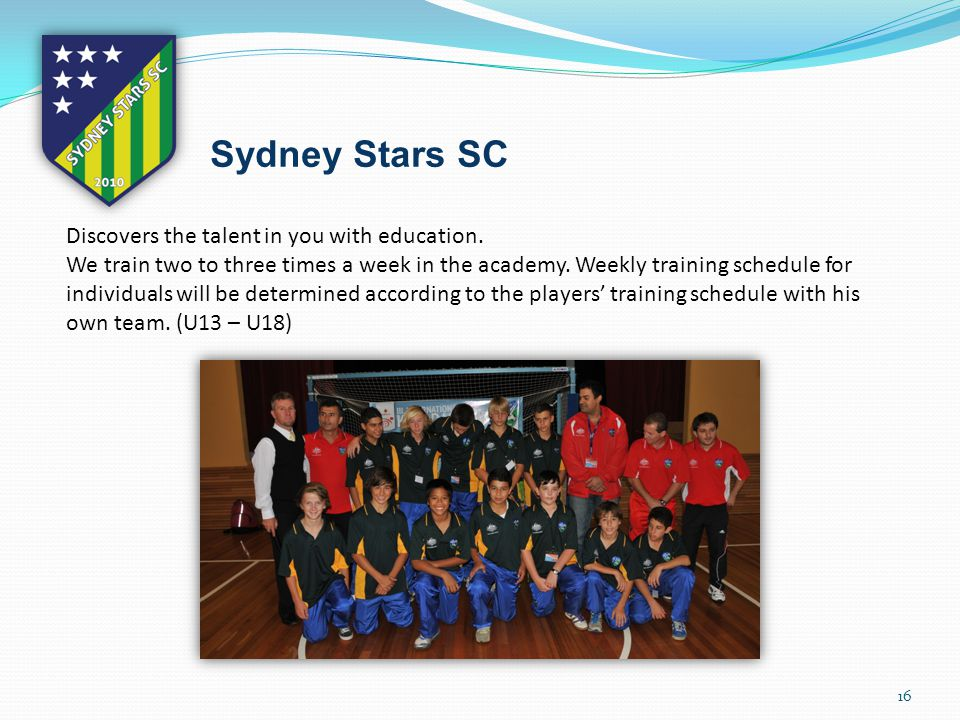 16 Sydney Stars SC Discovers the talent in you with education.