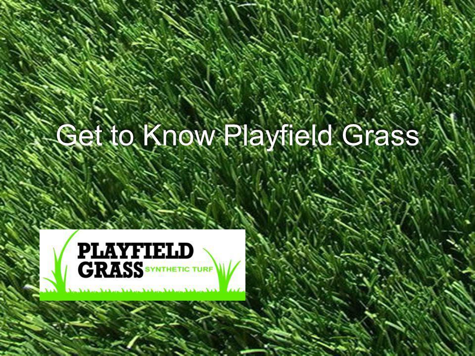 Joey Lomeli JOEY@Playfieldusa.com Get to Know Playfield Grass