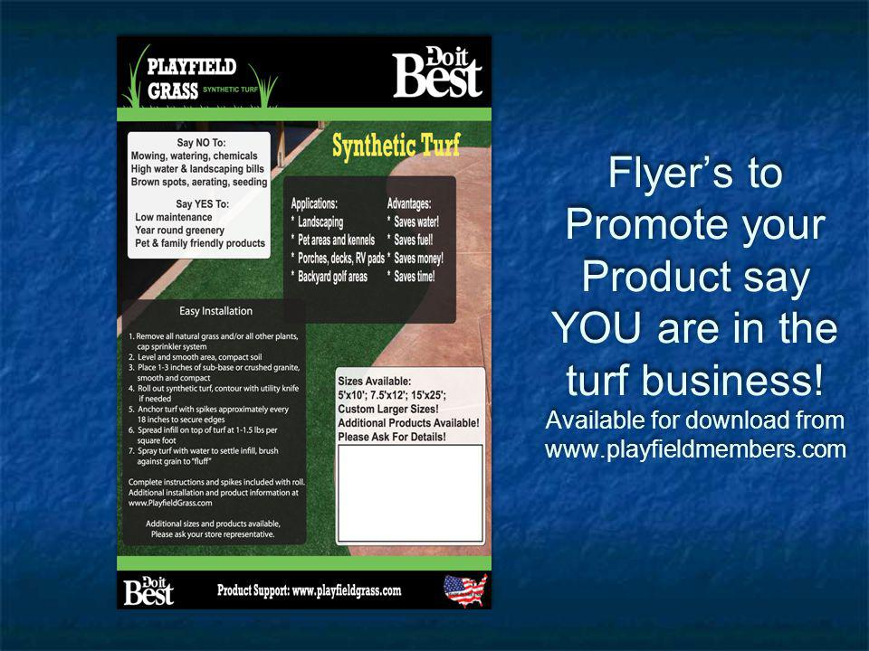 Flyers to Promote your Product say YOU are in the turf business! Available for download from www.playfieldmembers.com